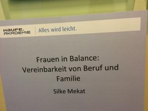 Haufe Akademie Frauen in Balance Vereinbarkeit von Beruf und Familie Kind Beruf Alltag Balance Semninar Training Workshop